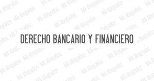 Derecho Bancario Y Financiero, MA Abogados